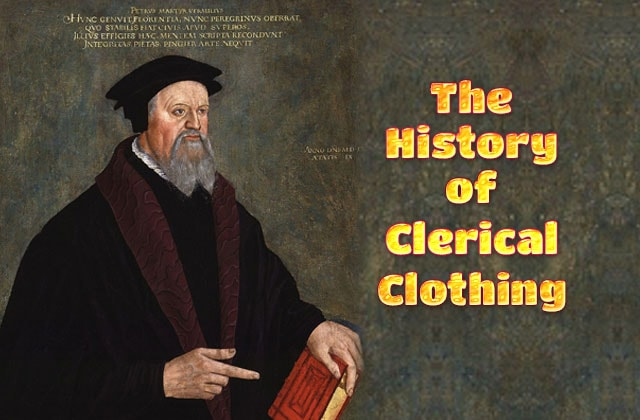 Photo of The History of Clerical Clothing