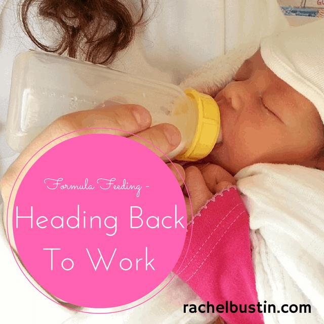 Formula Feeding -Heading back to work -Rachel Bustin