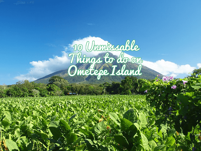 10 Unmissable Things To Do On OmeTepe Island Feat (1)