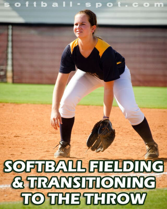 SOFTBALL FIELDING TRANSITION