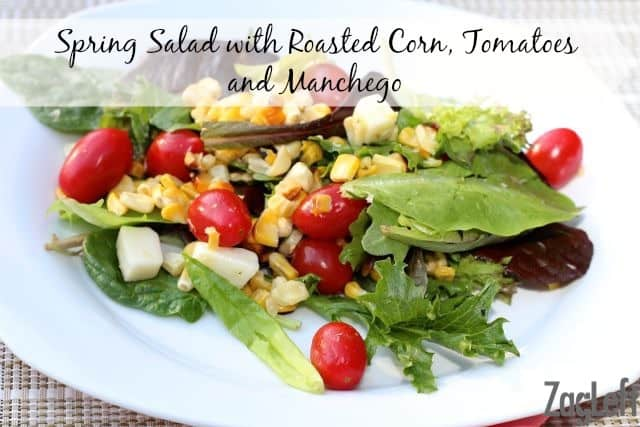 Spring Salad with Roasted Corn, Tomatoes and Manchego ZagLeft.jpg