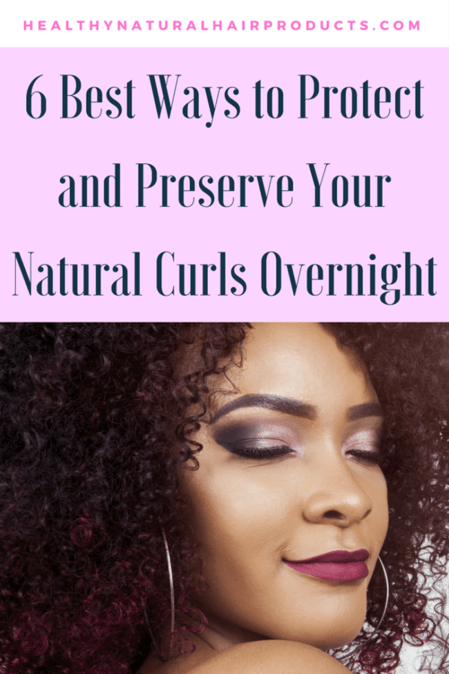 6 Best Ways to Protect and Preserve Your Curly Hairstyle Overnight