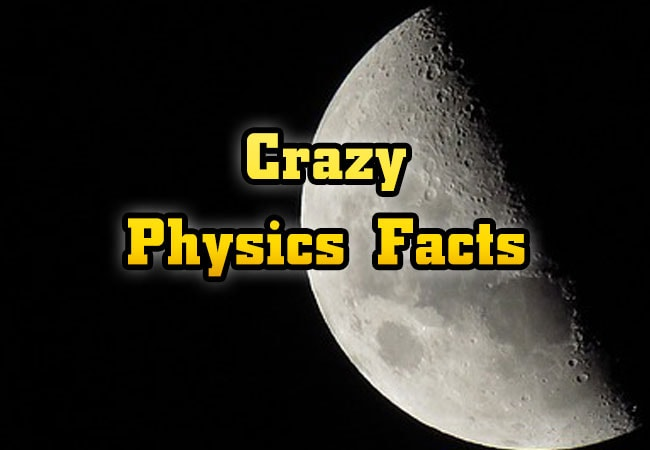 Photo of Crazy Physics Facts