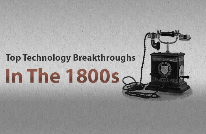 Photo of Top Technology Breakthroughs in the 1800s