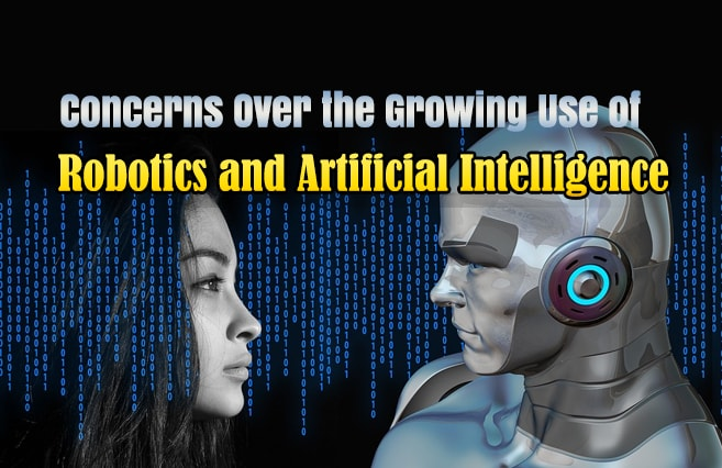 Photo of Concerns Over the Growing Use of Robotics and Artificial Intelligence
