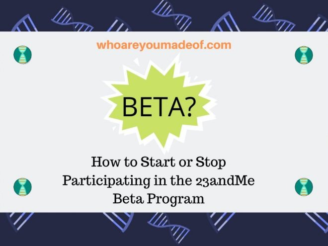How to Start or Stop Participating in the 23andMe Beta Program