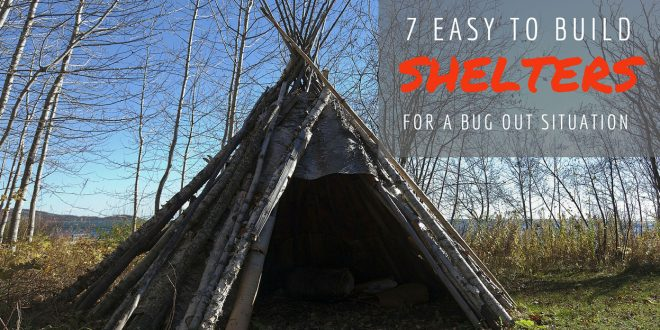 7 Easy to Build Shelters for a Bug-out Situation