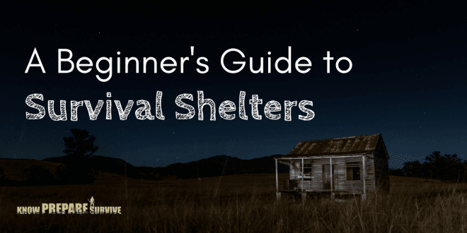 A Beginner's Guide to Survival Shelters