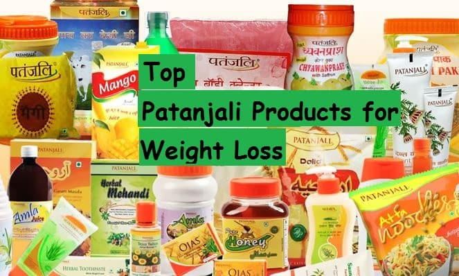 Top Patanjali Products for weight loss