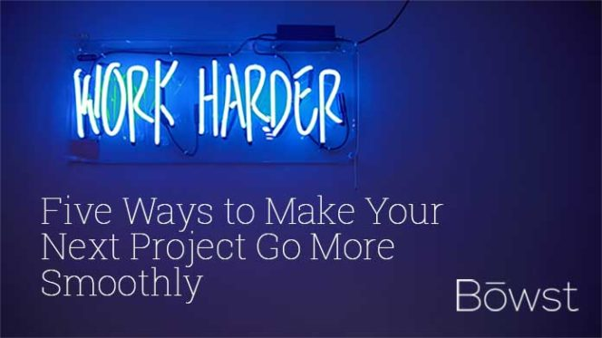 5 ways to make your next project go smoothly