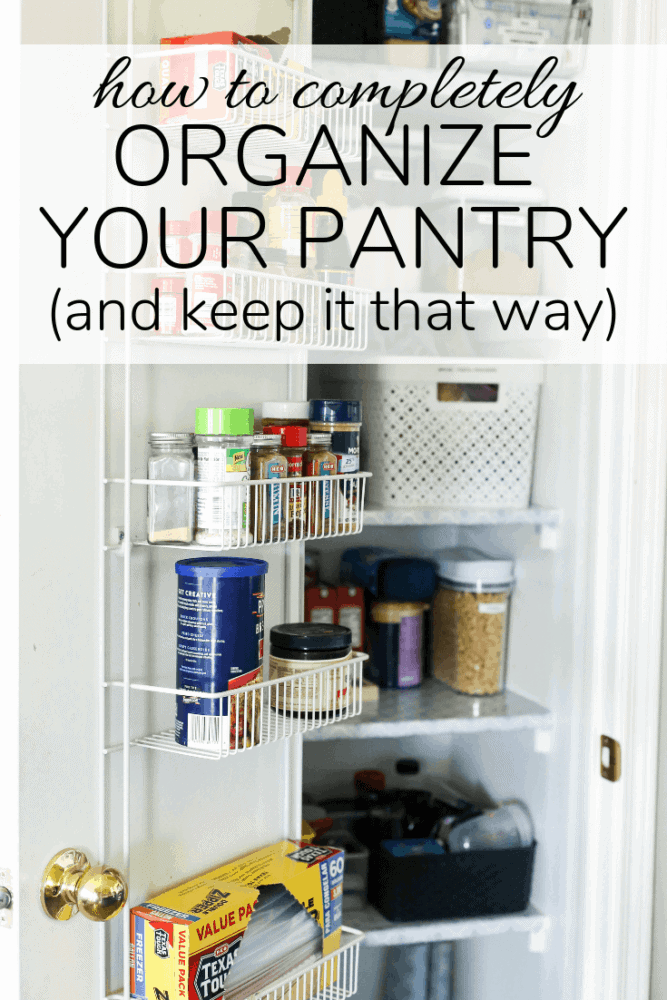 organized pantry with text overlay - how to completely organize your pantry and keep it that way