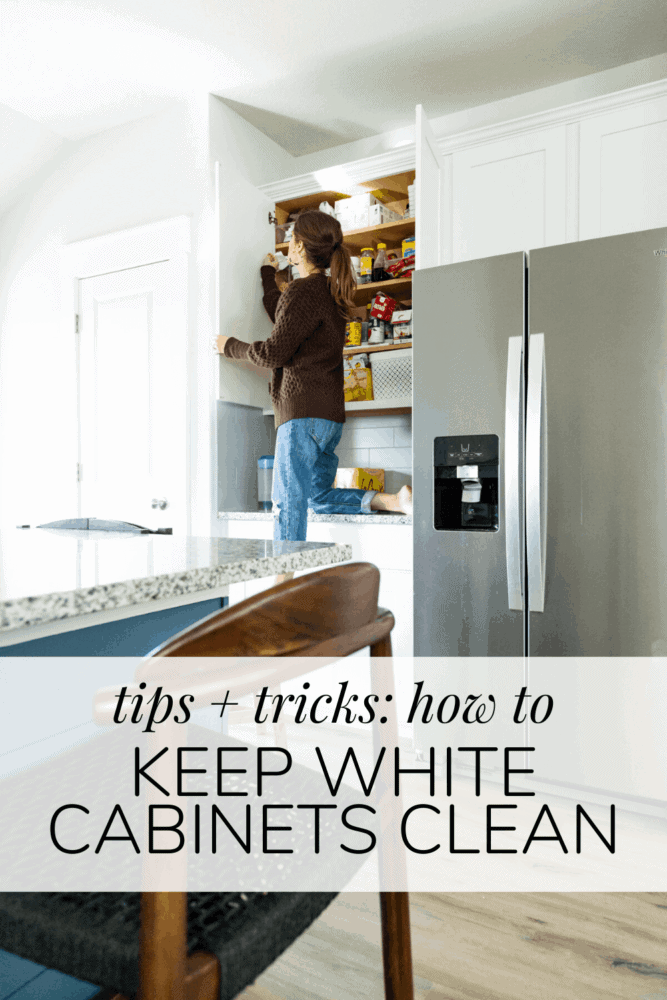 woman cleaning cabinets with text overlay - tips and tricks for how to keep white cabinets clean