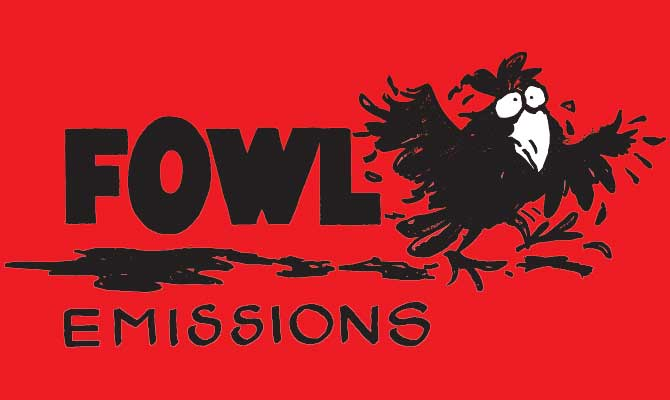 Fowl Emissions