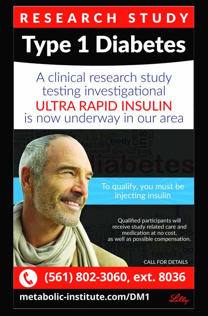 Metabolic Research Institute in West Palm Beach Florida is conducting a clinical research trial for people with Type 1 Diabetes testing an investigation ultra rapid insulin.