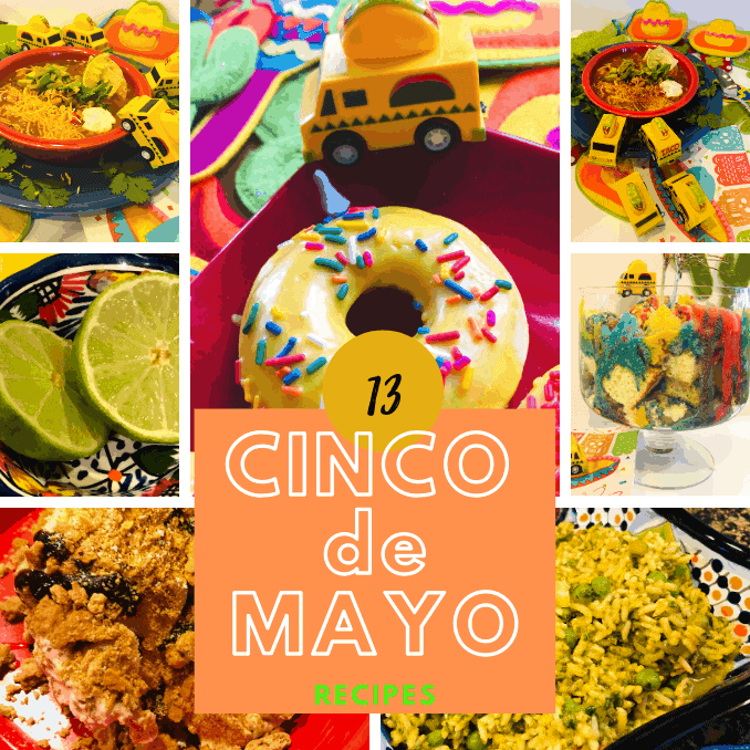 13 Easy To Make Cinco de Mayo Party Recipes That Are Yummy Too!