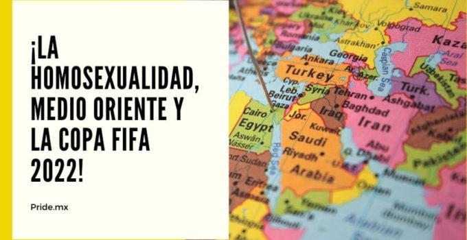 La homosexualidad en el Medio Oriente y la copa FIFA 2022.1