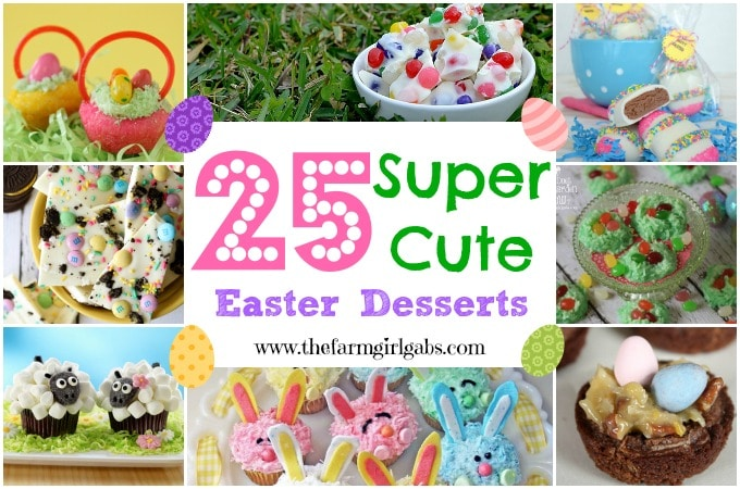 25 Super Cute Easter Desserts