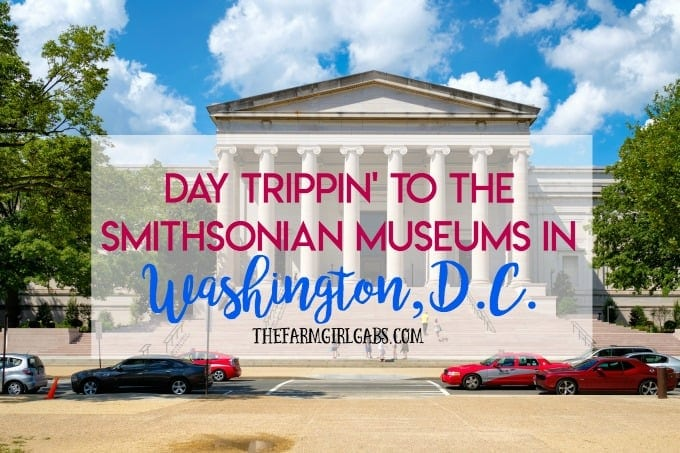 A Visit To The Smithsonian Museums in Washington, D.C.