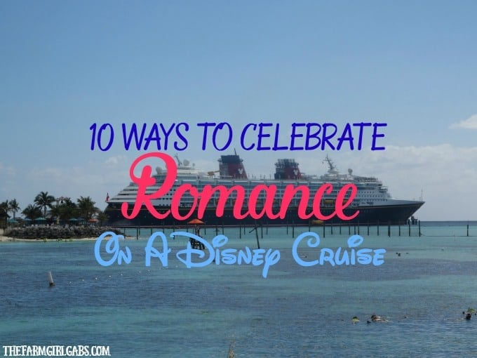 10 Ways To Celebrate Romance On A Disney Cruise