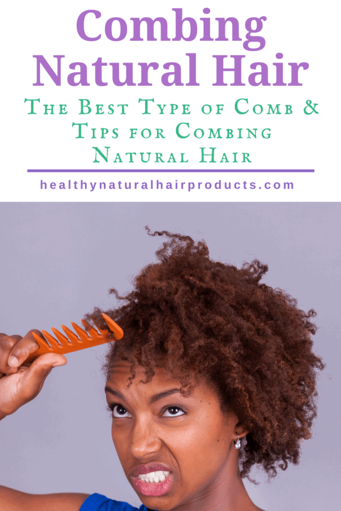 How to comb natural hair and the best types of combs for natural hair