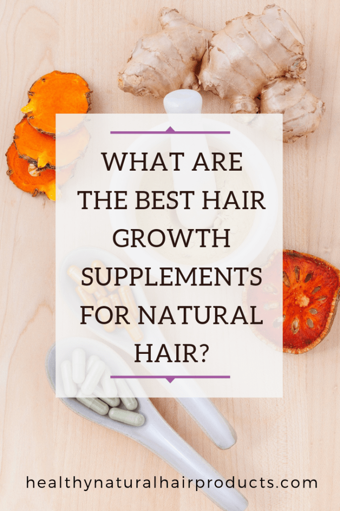What Are the Best Hair Growth Supplements for Natural Hair plus hair growth supplements explained