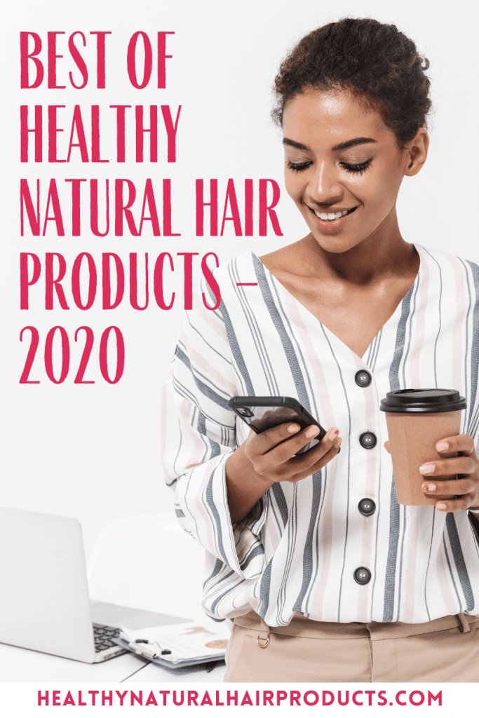 Best of Healthy Natural Hair Products – 2020