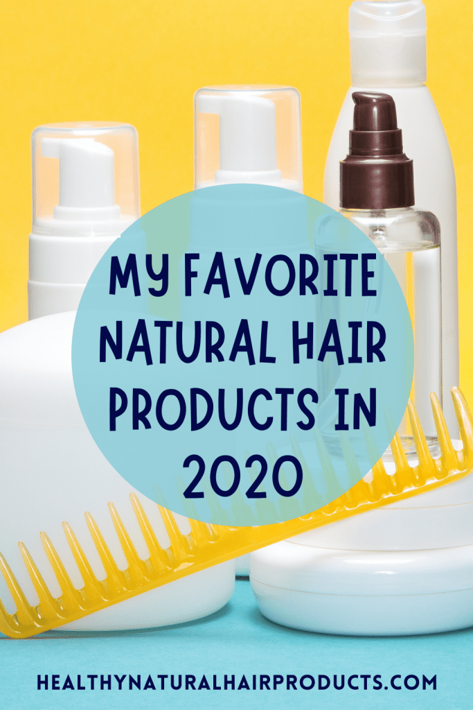 My Favorite Natural Hair Products in 2020