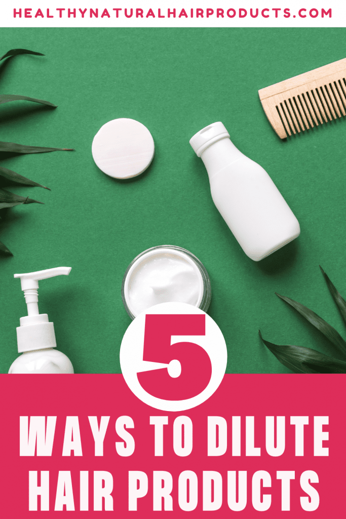 5 Ways to Dilute Hair Products
