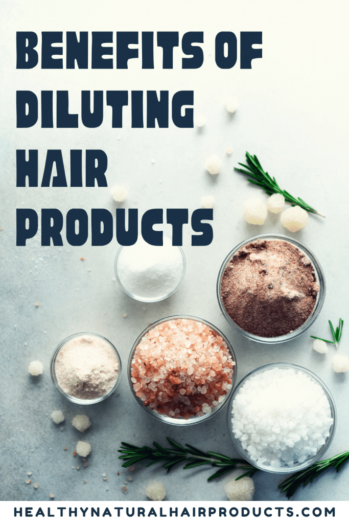 Benefits of Diluting Hair Products