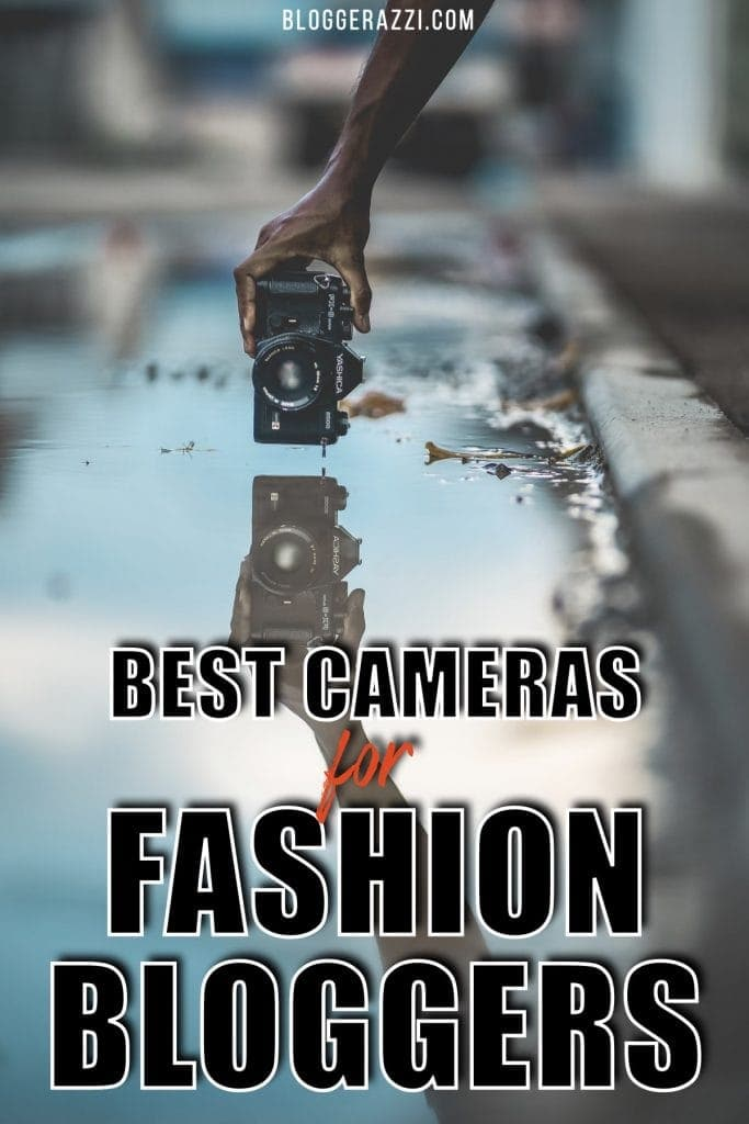 From mirrorless to full-frame DSLR, even fashion bloggers have a difficult time choosing the best camera for fashion blogging. These are the 3 best cameras for fashion bloggers!