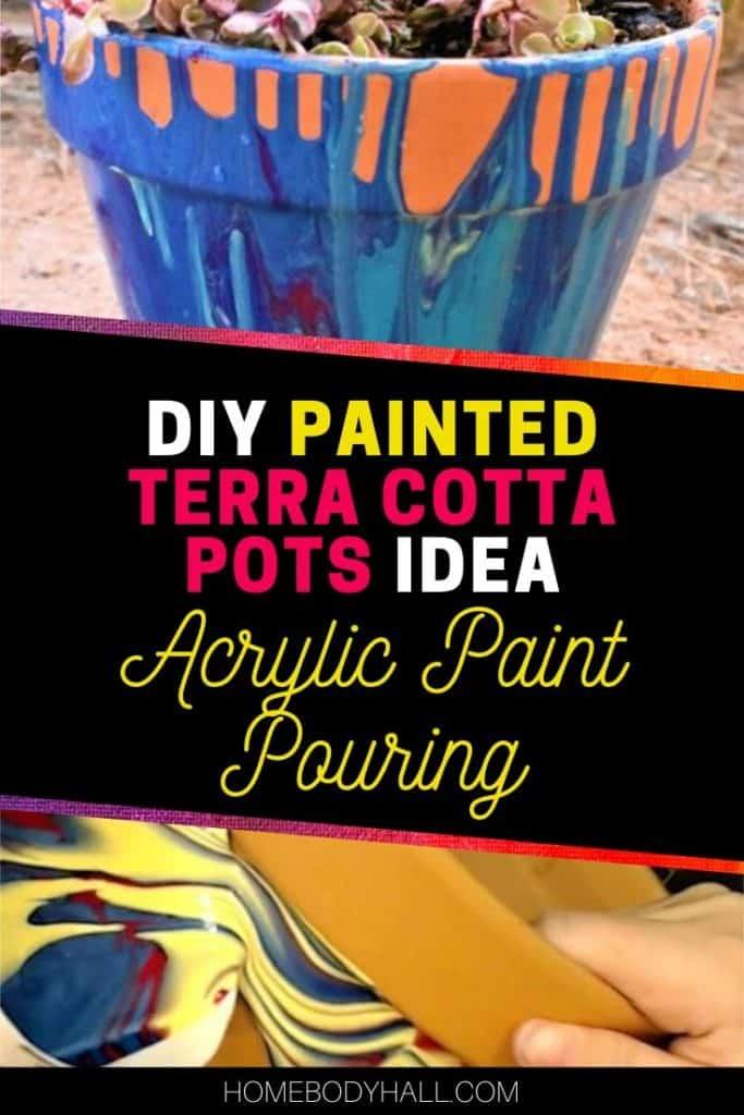 DIY Painted Terra Cotta Pot Idea Acrylic Paint Pouring