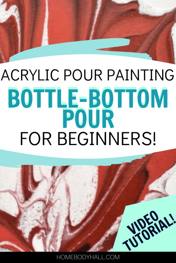 Acrylic Paint Pouring Bottle-bottom Pour Video Tutorialf or Beginners!
