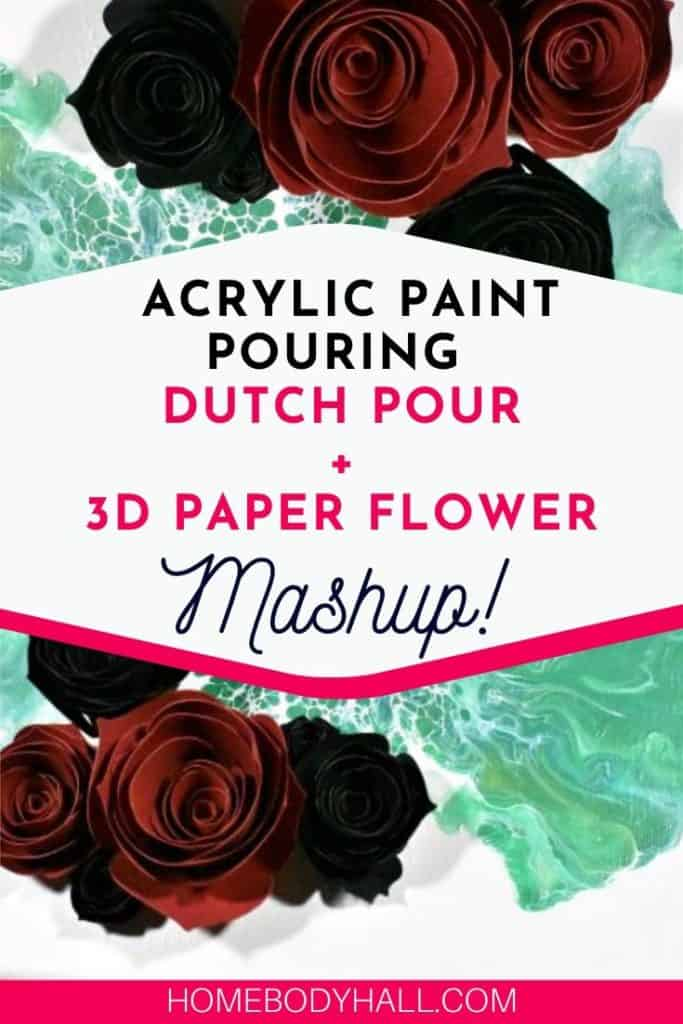 Acrylic Pour Painting + 3D Paper Flower Mashup