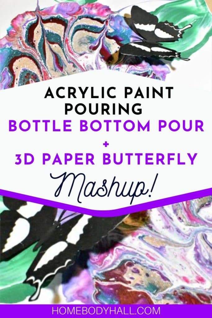 Acrylic Pour Painting + 3D Paper Butterfly Mashup
