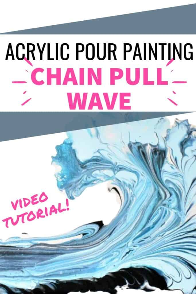 Acrylic Paint Pouring Chain Pull Wave Video Tutorial