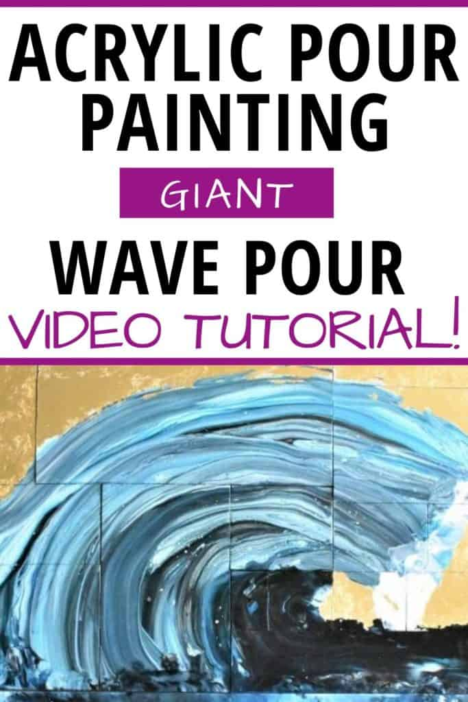 Acrylic Paint Pouring Giant Wave Pour Video Tutorial