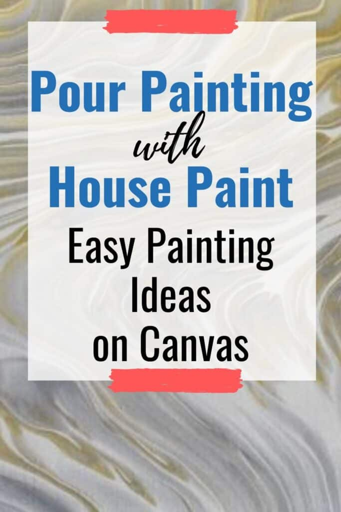 Pour Painting with House Paint, An Easy Painting Idea on Canvas!