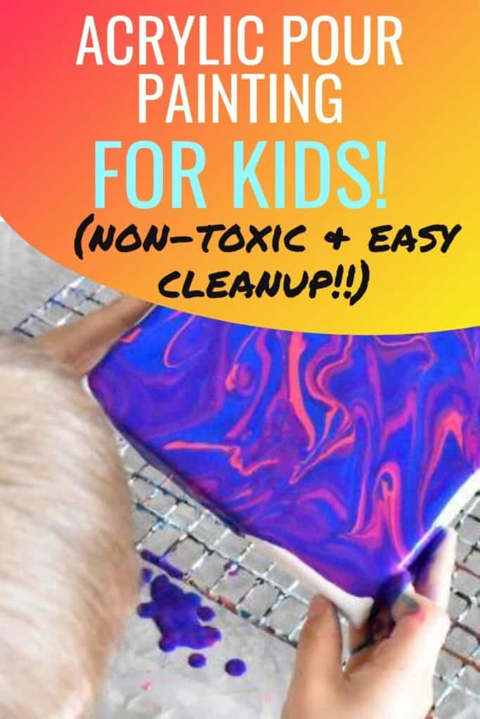 Acrylic Pour Painting for Kids Non-Toxic & Easy Cleanup