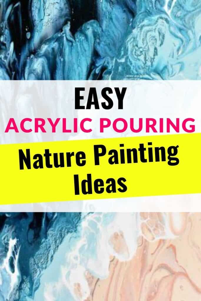 Easy Acrylic Pouring Nature Painting Ideas