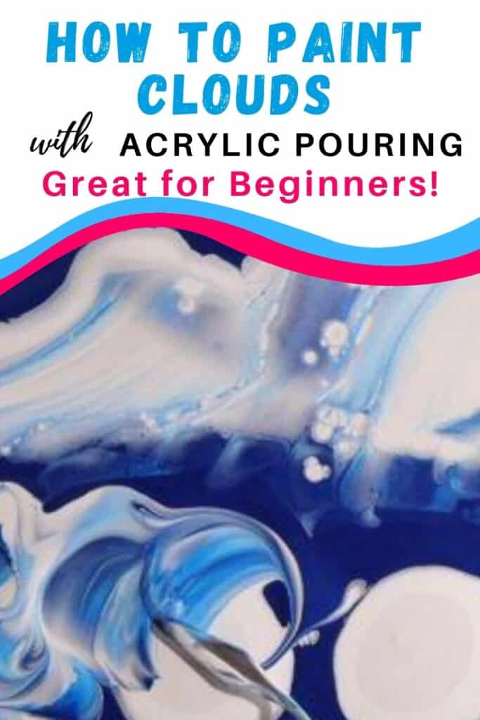 How to Paint Clouds with Acrylic Pouring! Great for Beginners!