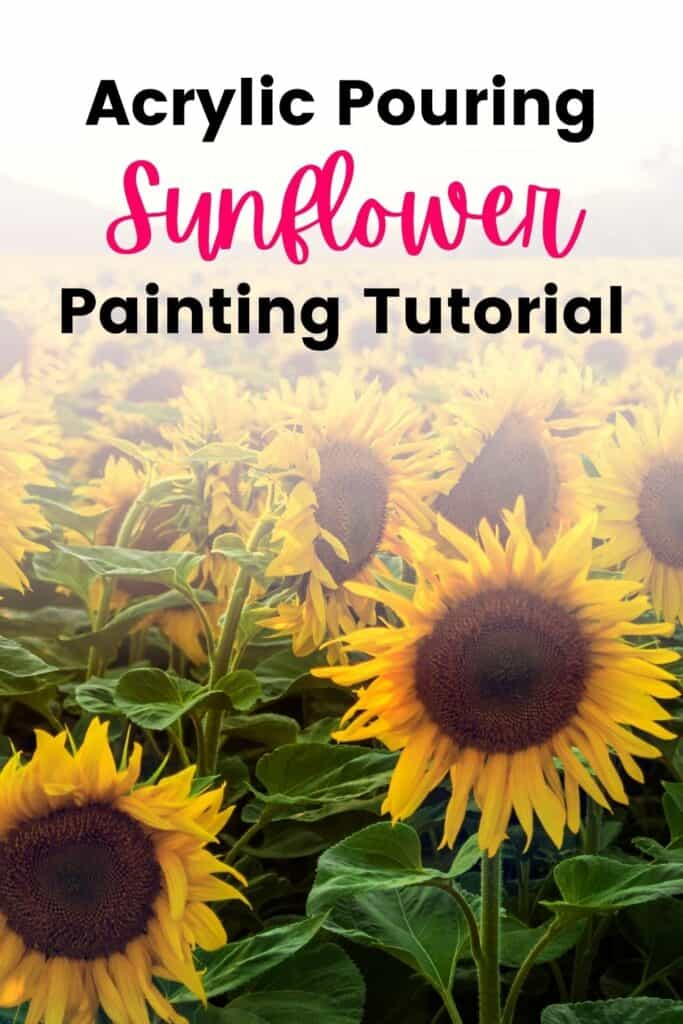 Acrylic Pouring Sunflower Painting Tutorial