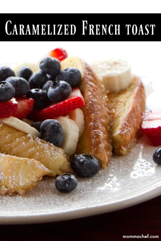 Quick and Easy Caramelized French Toast Recipe Makes a Great Weekend Breakfast