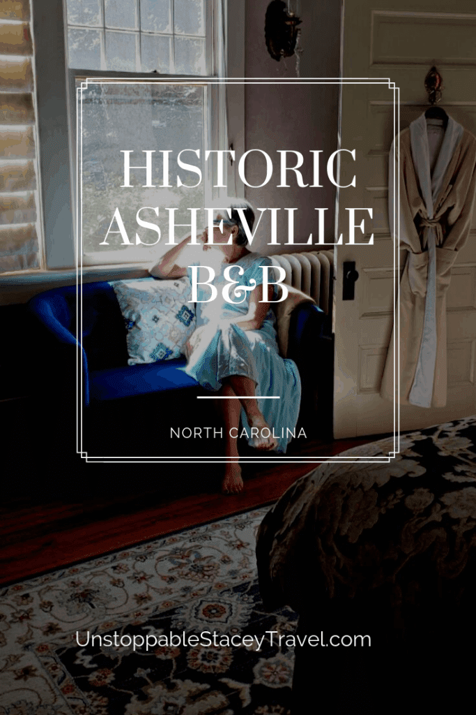 Historic Asheville B&B title slide over photo of author looking dreamily out window at Asheville B&B near Biltmore