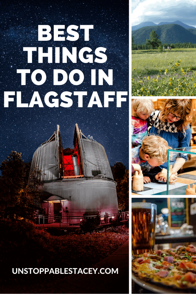"PIN THIS: Pinterest image with words ""things to do in Flagstaff Arizona"" and images of Lowell observatory at night, people hiking, family riveted to museum exhibit and third, a glass of craft beer"