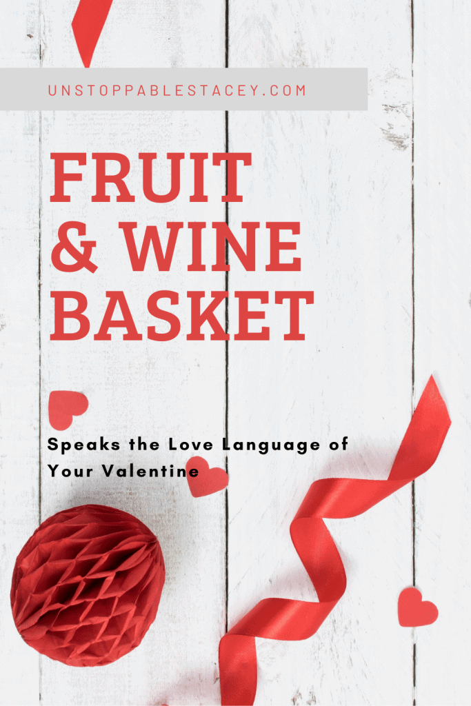 "pinterest post with red text reading "" Fruit & Wine Basket "" red hearts and ribbon decorate the design"