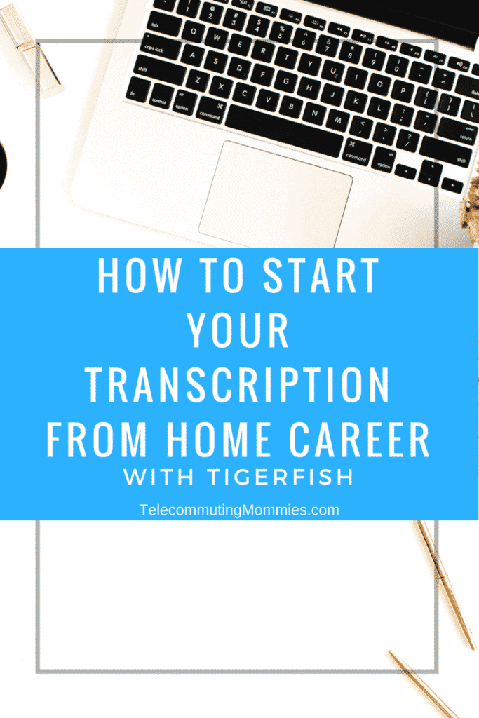 How to Start Your Transcription from Home Career With Tigerfish
