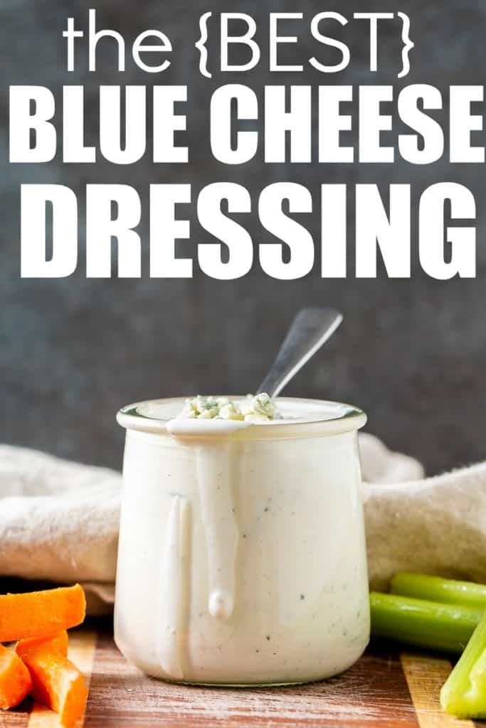 The Best Blue Cheese Dressing Recipe with Buttermilk