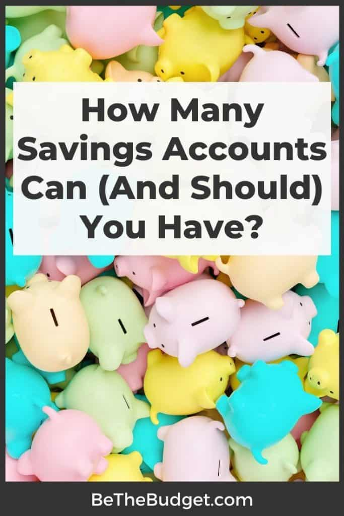 How many savings accounts can you have? | Be The Budget