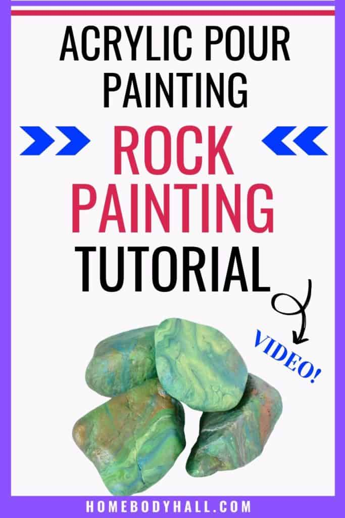 Acrylic Paint Pouring Rock Painting Tutorial