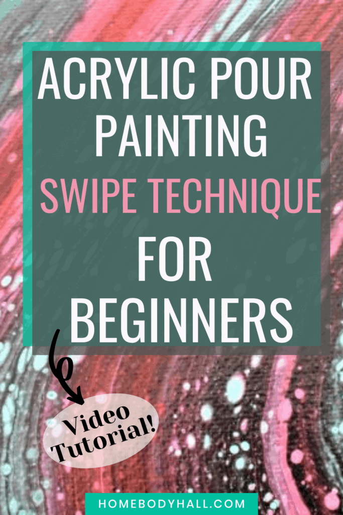 Acrylic Pour Painting Swipe Technique for Beginners